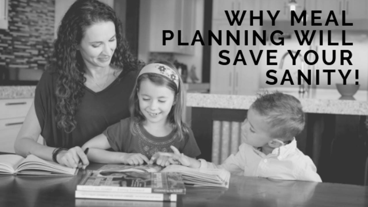 How meal planning for families will save your sanity
