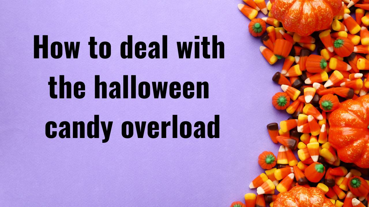 How to deal with the halloween candy overload
